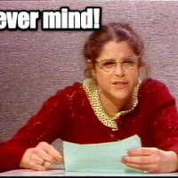 "Arne Duncan's Emily Litella Moment. ""Never Mind."""