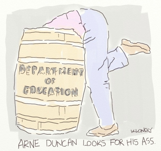 Arne Duncan looks for his ass.