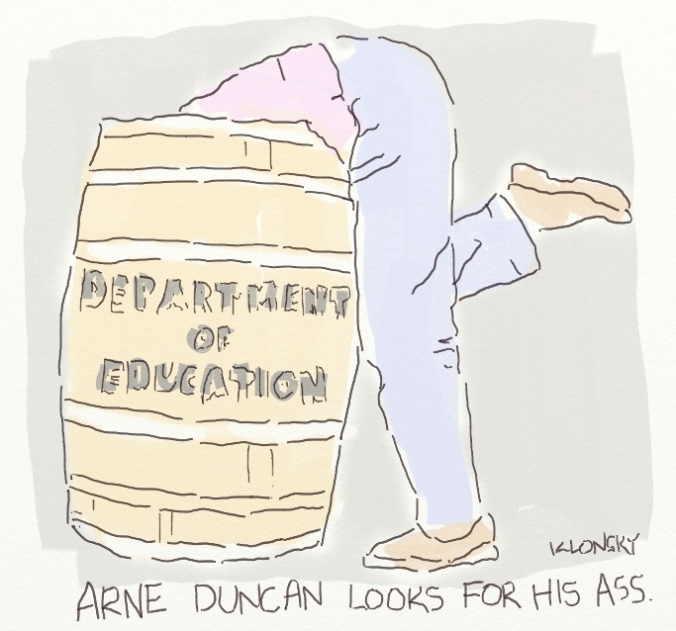 Arne Duncan looks for his ass.